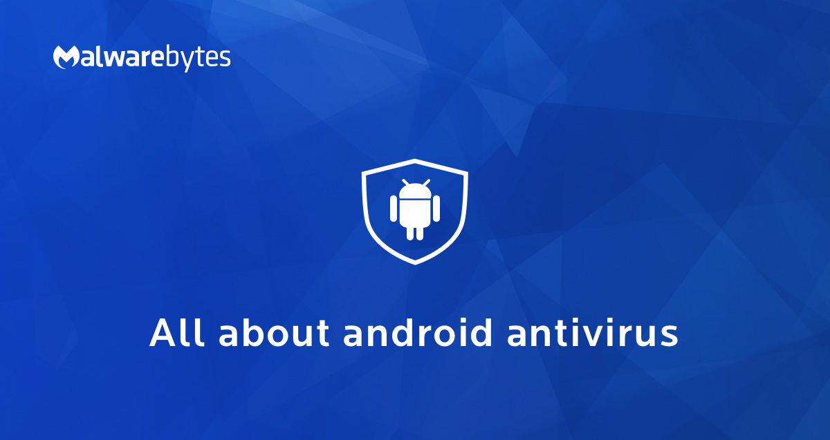 Android Antivirus - Malware & Virus Removal Software