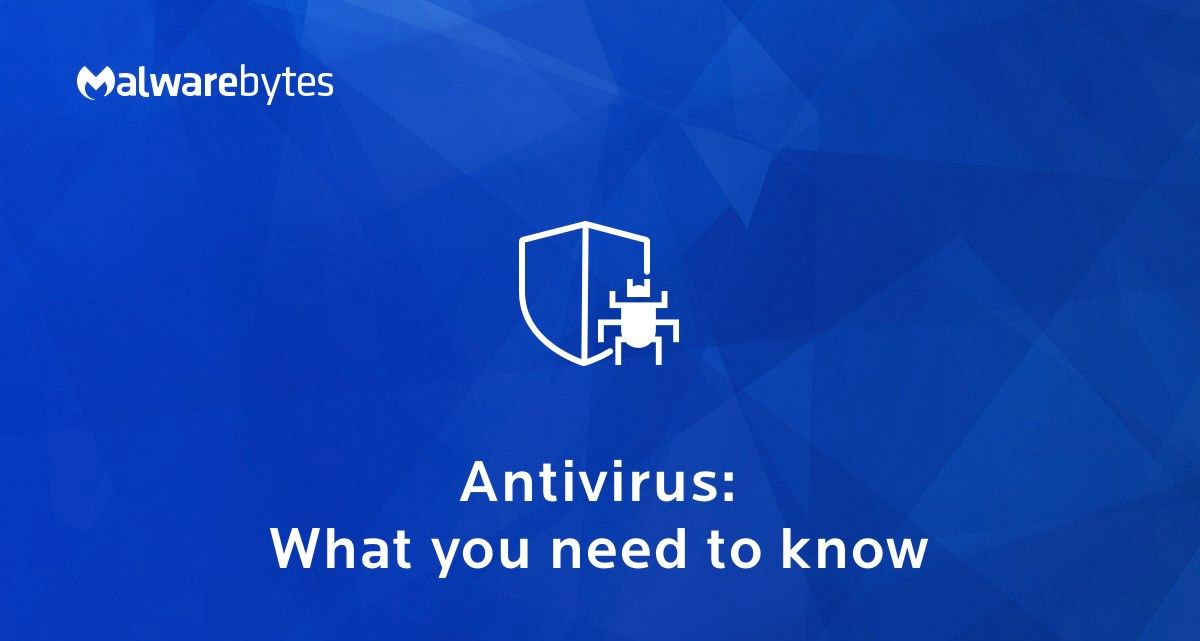 Antivirus & Anti-Malware - Which do you need? | Malwarebytes