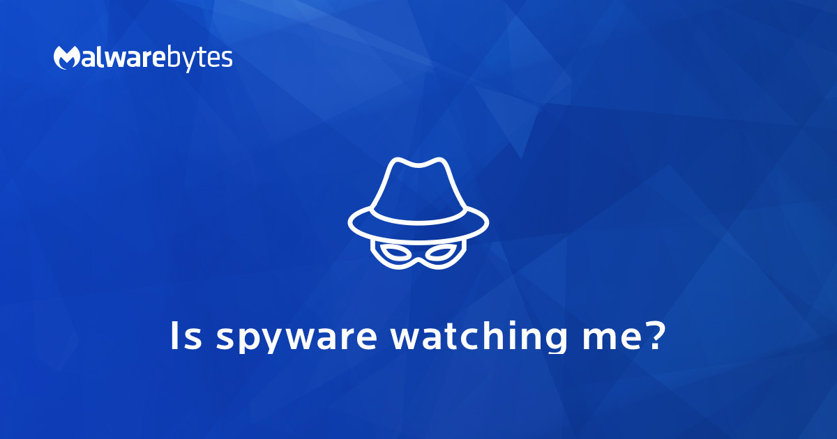 Spyware - What Is It & How To Remove It | Malwarebytes