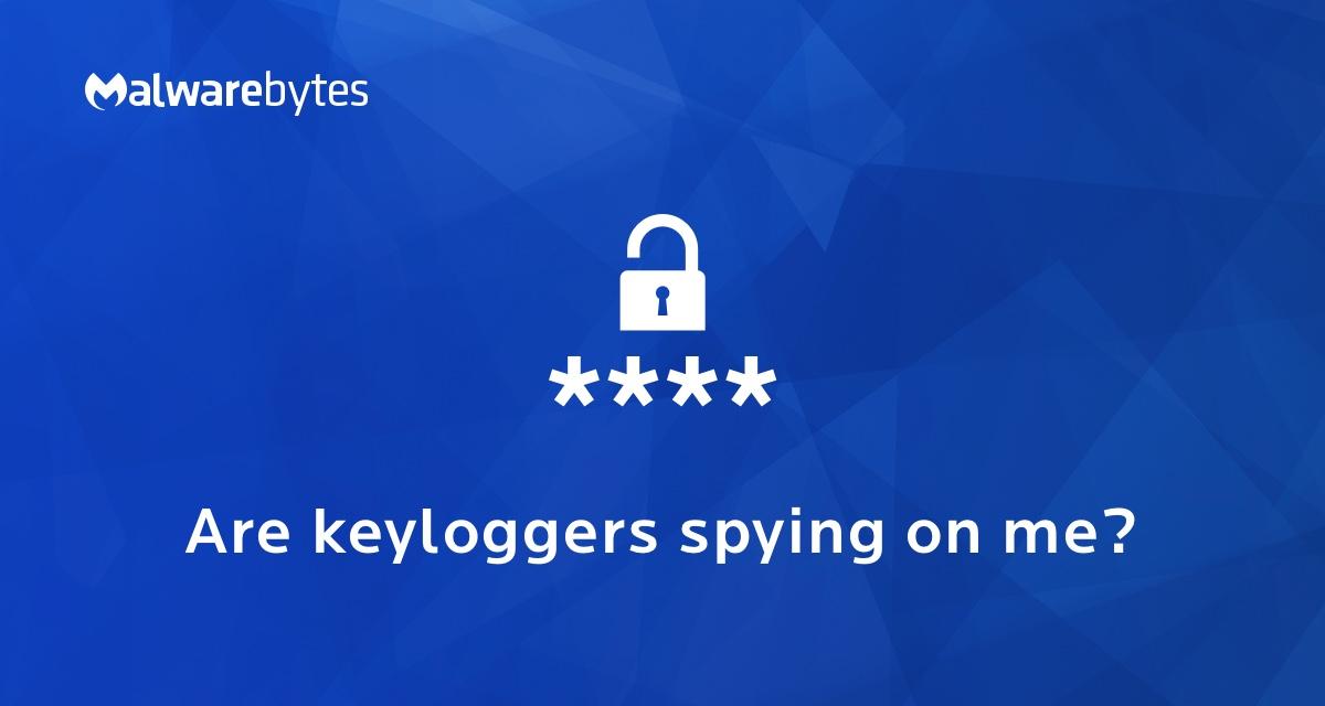 Keyloggers How Keyloggers Work How To Detect Malwarebytes