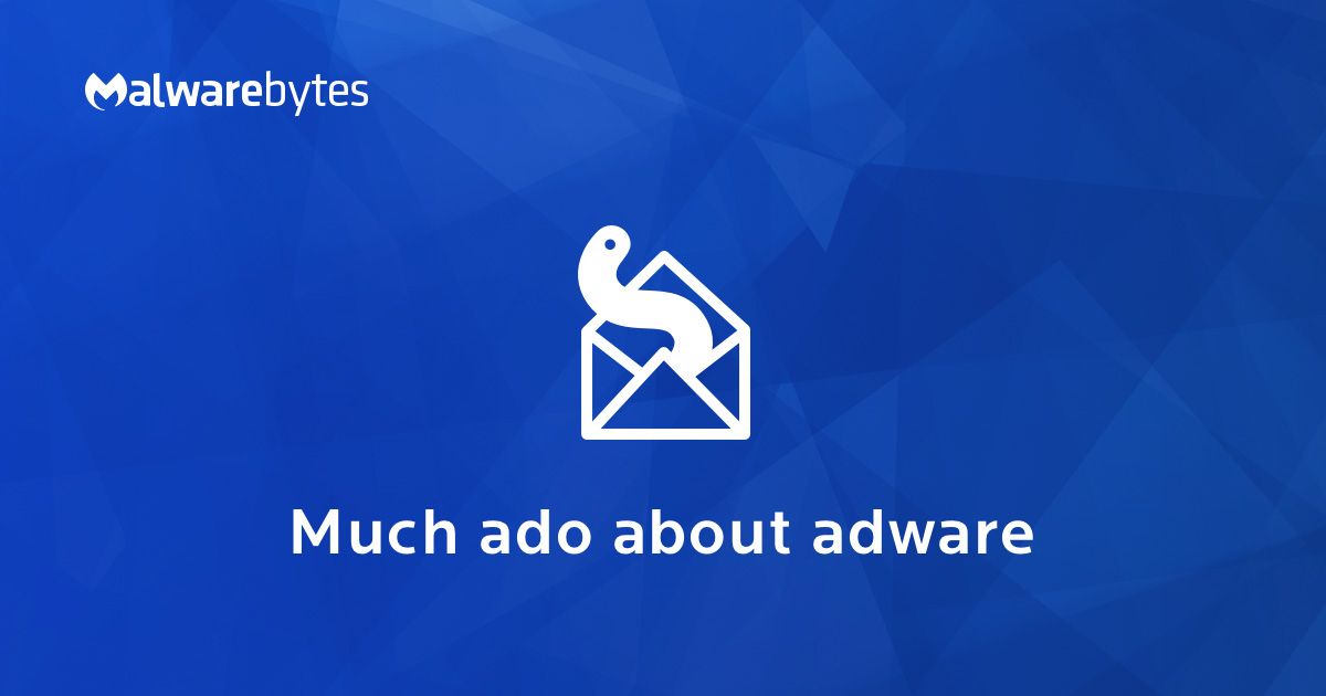Adware - What Is It & How To Remove It | Malwarebytes