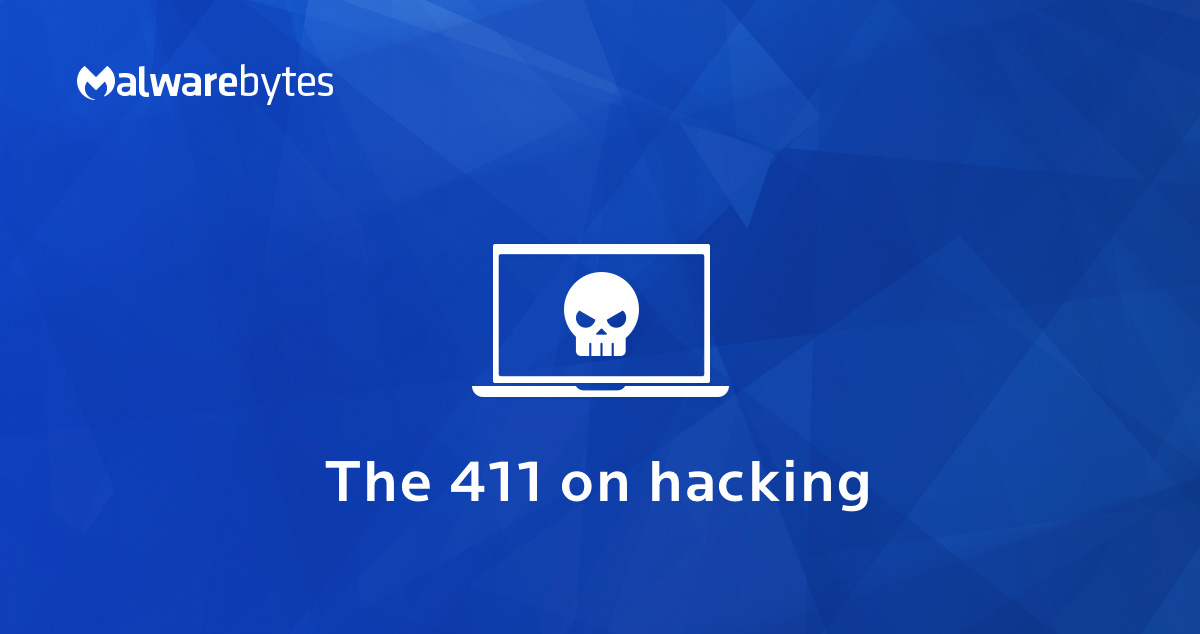 Hacker – What is hacking and how to protect yourself | Malwarebytes