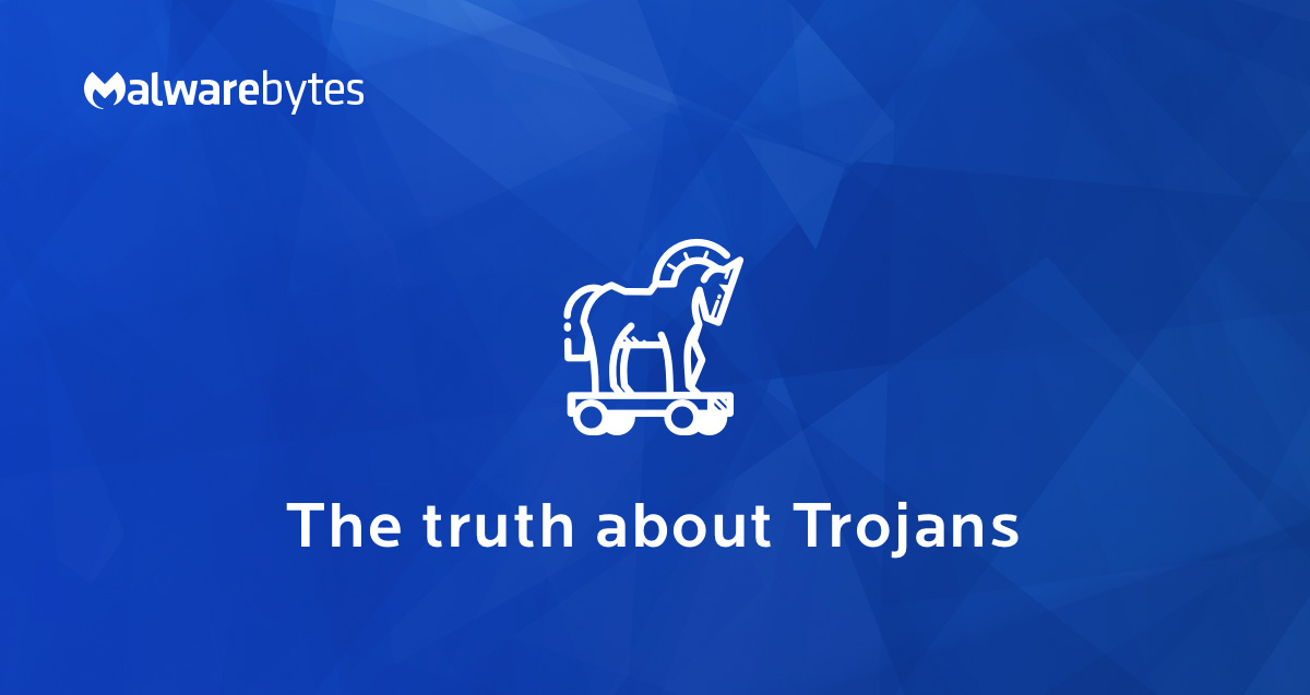 Trojan Horse What Is It Virus Or Malware Malwarebytes