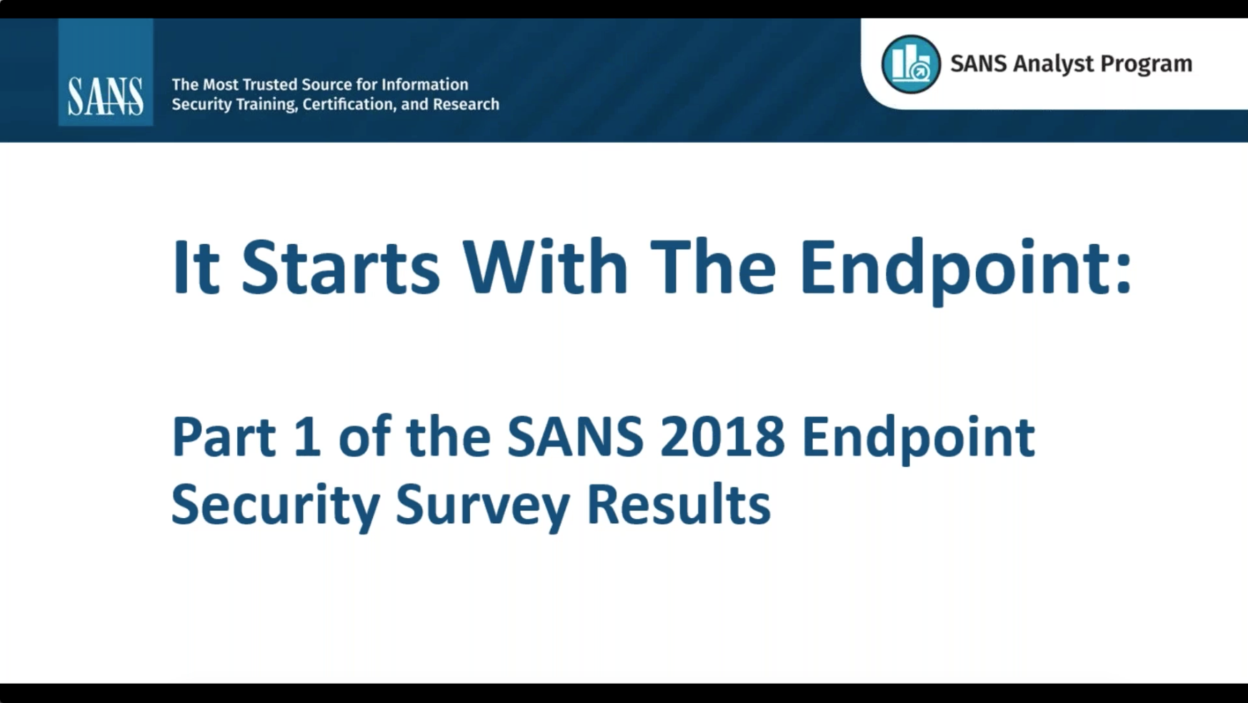 It Starts With The Endpoint: SANS 2018 Endpoint Security Survey Results