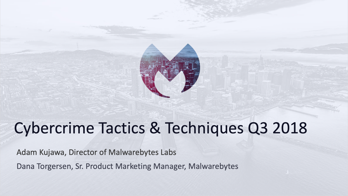 Cybercrime Tactics and Techniques: Q3 2018