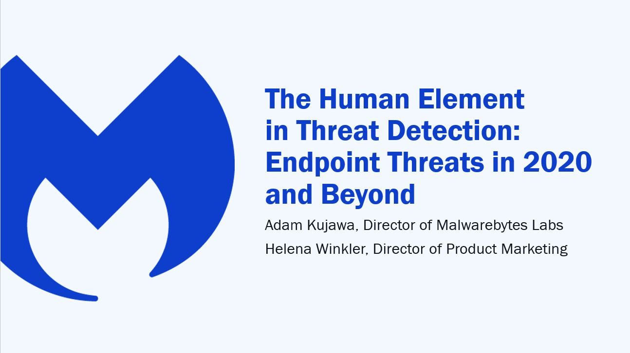 The Human Element in Threat Detection: Endpoint Threats in 2020 and Beyond